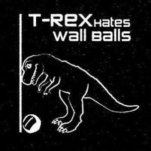 T~Rex Hates Wall Balls